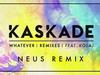 Kaskade - Whatever (feat. KOLAJ (NEUS Remix)