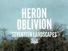 Heron Oblivion - Seventeen Landscapes