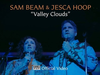 Sam Beam and Jesca Hoop - Valley Clouds