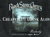 Black Stone Cherry - Cheaper To Drink Alone (Kentucky) 2016