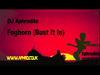 DJ Aphrodite - Foghorn (Bust It In Mix) (2008)
