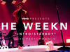 The Weeknd - Intro/Starboy (Presents)
