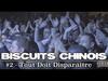 TÉTÉ - #BiscuitChinois - Ep. 2 - « TOUT DOIT DISPARAITRE »