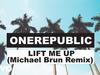 OneRepublic - Lift Me Up (Michael Brun Remix/Audio)