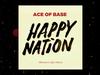 Ace of Base - Happy Nation (dZintars lEja Remix) (Audio)