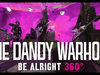 "The Dandy Warhols ""Be Alright"" 360° - Shot @ The Dandys' studio The Odditorium"