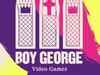 Boy George - Video Games (Lana Del Rey cover)