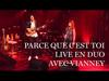 Axelle Red & Vianney - Parce que c'est toi (Live)