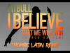 Pitbull - I Believe That We Will Win | World Anthem - Thombs Latin Remix (Pseudo Video)