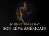 Johnny Hallyday – Son rêve américain