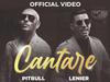 Pitbull - Cantare (feat. Lenier)