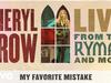Sheryl Crow - My Favorite Mistake (Live From the Ryman / 2019 / Audio)